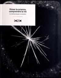CNC et Béatrice de Pastre - Filmer la science, comprendre la vie - Le cinéma de Jean Comandon.