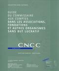 CNCC - Guide du commissaire aux comptes dans les associations, fondations et autres organismes sans but lucratif. 1 Cédérom