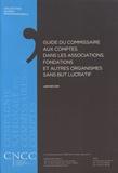 CNCC - Guide du commissaire aux comptes dans les associations, fondations et autres organismes sans but lucratif.