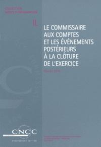 CNCC - Le commissaire aux comptes et les événements postérieurs à la clôture de l'exercice.