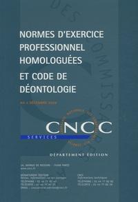 CNCC - Normes d'exercice professionnel homologuées et code de déontologie au 4 décembre 2008.