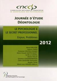 CNCCP - Le psychologue et le secret professionnel - Enjeux, problèmes.