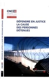 CNCDH - Défendre en justice la cause des personnes détenues - Actes de colloque.