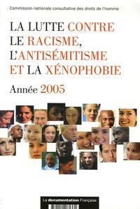 CNCDH - La lutte contre le racisme, l'antisémitisme et la xénophobie - Année 2005.