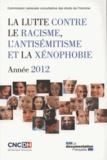 CNCDH - La lutte contre le racisme, l'antisémitisme et la xénophobie - Année 2012.