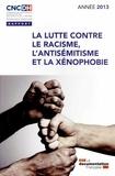CNCDH - La lutte contre le racisme, l'antisémitisme et la xénophobie - Année 2013.