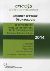 CNCDP et Alain Létuvé - Le psychologue dans les institutions et les organisations - Question(s) de déontologie - Journée d'étude déontologie.
