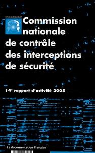 CNCIS - Commission nationale de contrôle des interceptions de sécurité - 14e rapport d'activité 2005.