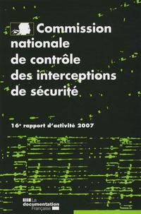 CNCIS - Commission nationale de contrôle des interceptions de sécurité - 16e rapport d'activité 2007.
