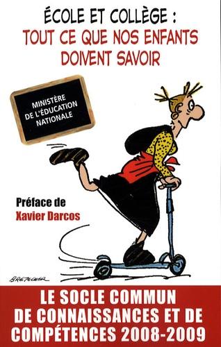 CNDP - Ecole et collège : tout ce que nos enfants doivent savoir - Le socle commun de connaissances et de compétences.