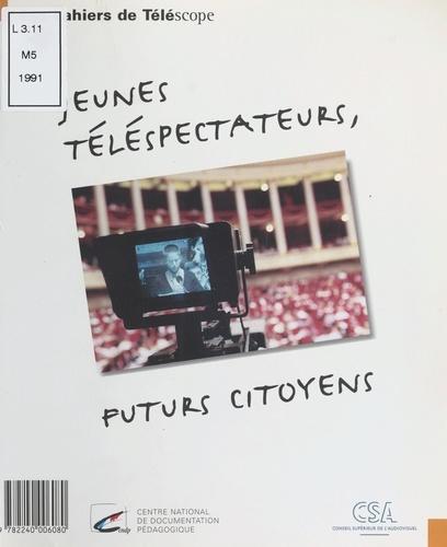Jeunes télespectateurs, futurs citoyens