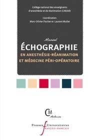 CNEAR et Marc-Olivier Fischer - Manuel d'échographie en anesthésie-réanimation et médecine péri-opératoire.