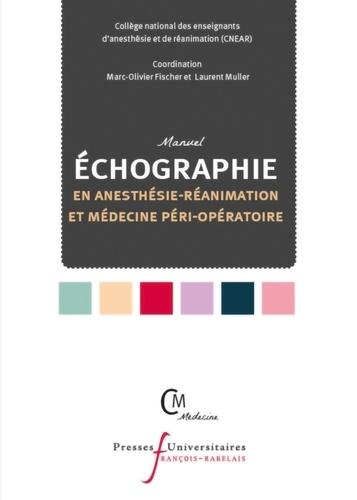 Manuel d'échographie en anesthésie-réanimation et médecine péri-opératoire  Edition 2021