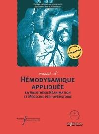 CNEAR et Marc-Olivier Fischer - Manuel d'hémodynamique appliquée en anesthésie réanimation et médecine péri-opératoire.