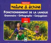 Cned et  SEDRAP - Français CM2 Fonctionnement de la langue - Grammaire, orthographe, conjugaison.