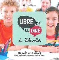 Rhonealpesinfo.fr Libre de le dire à l'école - Parents et enfants (école maternelle et primaire, collège, lycée) Image