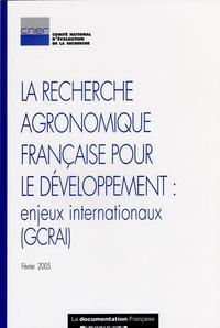 CNER - La recherche agronomique française pour le développement : enjeux internationaux.