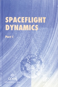 CNES et Jean-Pierre Carrou - Spaceflight dynamics - 2 volumes.