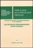 CNGOF - Mises à jour en Gynécologie médicale - Les troubles hémorragiques fonctionnels.