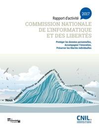 CNIL - Commission nationale de l'informatique et des libertés - Rapport d'activité 2017.