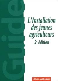 L'installation des jeunes agriculteurs. 2ème édition -  Cnja | Showmesound.org