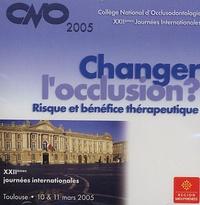 CNO - Changer l'occlusion - Risque et bénéfice thérapeutique, CD-Rom.
