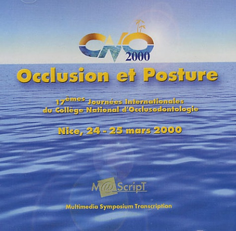 CNO - Occlusion et Posture - 17e Journées Internationales du CNO Nice 24-25 mars 2000, CD-Rom.