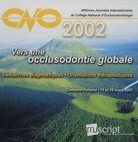 CNO - Vers une occlusodontie globale - Démarches diagnostiques, Orientations thérapeutiques, CD-Rom.