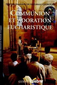 CNPL (Centre national de pasto - Communion et adoration eucharistique - Guide pastorale du Rituel de l'eucharistie en dehors de la messe.