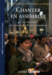 CNPL - Chanter en assemblée - Guide pastoral du CNA.