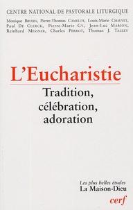 CNPL - Eucharistie - Tradition, célébration, adoration.