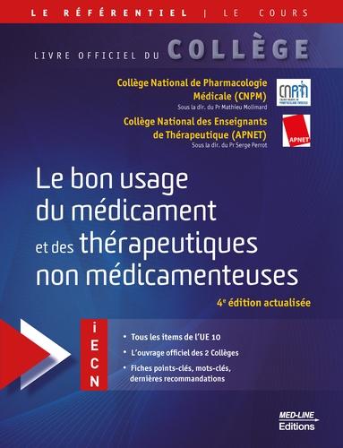 Le bon usage du médicament et des thérapeutiques non médicamenteuses 4e édition actualisée