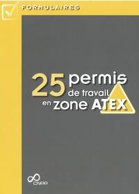 CNPP - 25 Permis de travail en zone Atex.