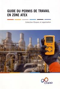 CNPP - Guide du permis de travail en zone Atex.