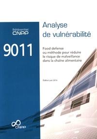 Référentiel CNPP 9011 Analyse de vulnérabilité - Food defense ou méthode pour réduire le risque de malveillance dans la chaîne alimentaire.pdf