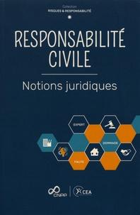 CNPP et  CEA Développement - Responsabilité civile - Notions juridiques.