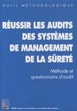 CNPP - Réussir les audits des systèmes de management de la sûreté - Méthode et questionnaire d'audit.