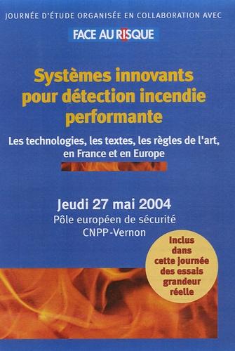 CNPP - Systèmes innovants pour détection incendie performante - Les technologies, les textes les règles de l'art, en France et en Europe.