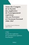 CNRS et  Société des anglicistes de l'e - Actes des Congrès de la Société des anglicistes de l'enseignement supérieur, Aix-en-Provence et Clermont-Ferrand 1966-1967 - La critique devant la littérature anglo-saxonne.