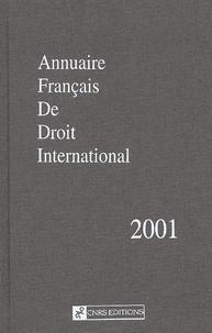 CNRS - Annuaire français de droit international - Tome 47, Edition 2001.