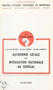 CNRS et Jean-Louis Balans - Autonomie locale et intégration nationale au Sénégal.