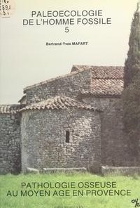 CNRS, centre régional de Marse et Bertrand-Yves Mafart - Pathologie osseuse au Moyen Âge en Provence.