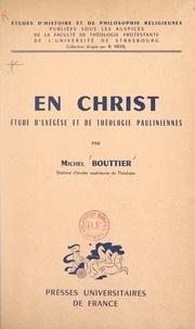 CNRS et Michel Bouttier - En Christ - Étude d'exégèse et de théologie pauliniennes.