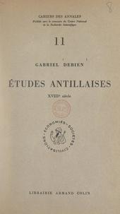 CNRS et Gabriel Debien - Études antillaises, XVIIIe siècle.