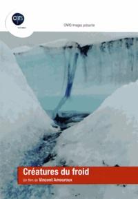 Vincent Amouroux - Créatures du froid. 1 DVD