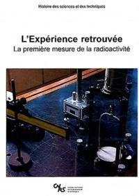 Soraya Boudia - L'expérience retrouvée - La première mesure de la radioactivité. 1 DVD