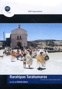 Patrick Aknin - Rarahipas Tarahumaras. 1 DVD