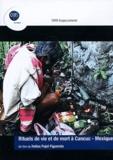 Helios Pujol Figuerola - Rituels de vie et de mort à Cancuc, Mexique. 1 DVD