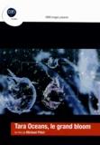 Michaël Pitiot - Tara Oceans, le grand bloom. 1 DVD