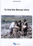 Stephen Olsson - To find the Baruya story. 1 DVD